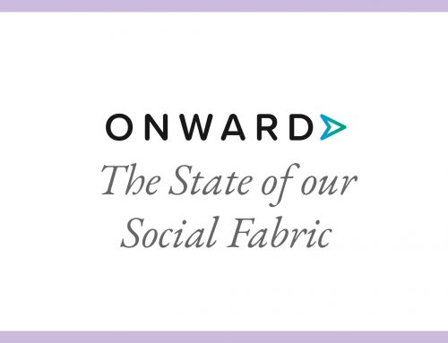 New Onward research: The State of our Social Fabric